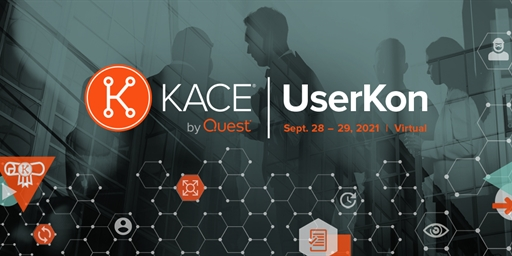 KACE UserKon 2021 Will Be Free, Live and Interactive, Not Recorded. Don't Miss!
