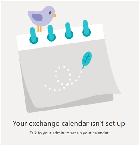 Your exchange calendar isn't set up message from the Microsoft Teams shared calendar.