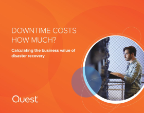Downtime Costs How Much? Calculating the Business Value of Disaster Recovery