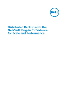 Distributed Backup with the NetVault Plugin for VMware