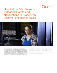 How to Use SQL Server's Extended Events and Notifications to Proactively Resolve Performance Issues