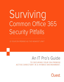 Surviving Common Office 365 Security Pitfalls ? Is Your On-Premise AD the Weakest Link?