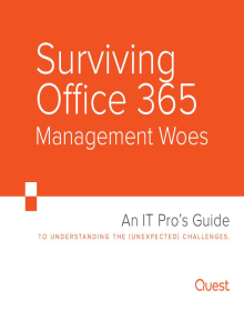 Surviving Office 365 Management Woes — An IT Pro's Guide to Understanding the Unexpected Challenges