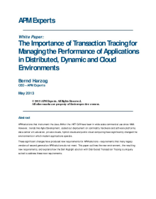The Importance of Transaction Tracing for Managing the Performance of Applications in Distributed, Dynamic and Cloud Environments