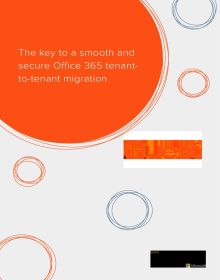 The key to a smooth and secure Office 365 tenant-to-tenant migration