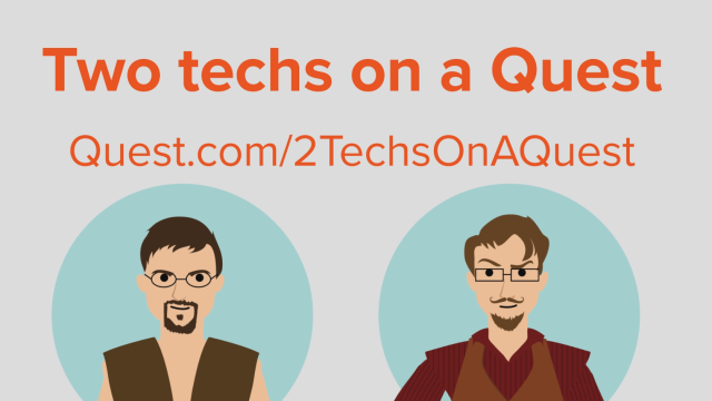 A look at our podcast series: 2 Techs on a Quest