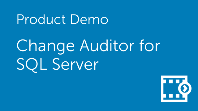 Change Auditor for SQL Server Overview