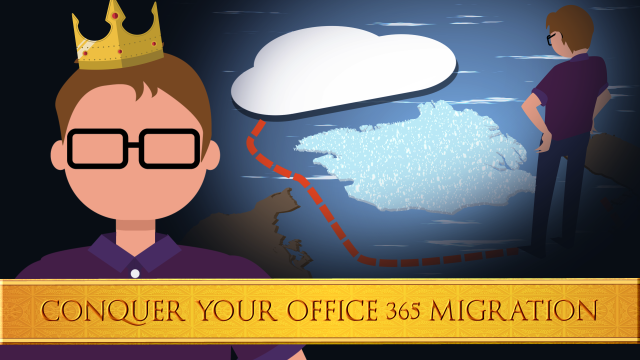 Conquer your Office 365 migration