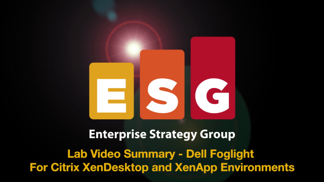 ESG Lab video: Foglight delivers clear visibility into Citrix environments