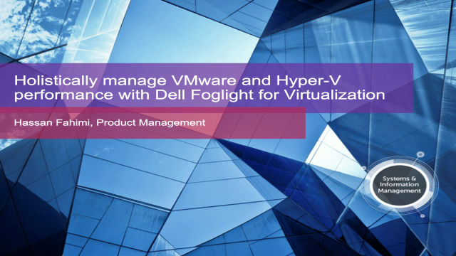 Holistically manage VMware and Hyper-V performance with Dell Foglight for Virtualization