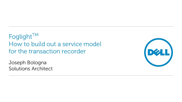 How to build out a service model for Foglight transaction recorder