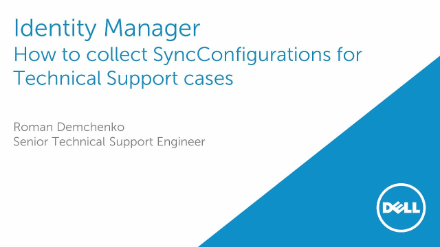 How to collect Dell Identity Manager SyncConfigurations for Technical Support cases