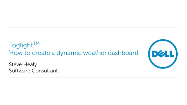 How to create dynamic weather dashboards in Foglight
