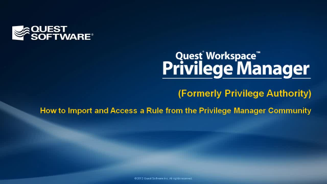 How to Import and Access a Rule from the Privilege Manager Community