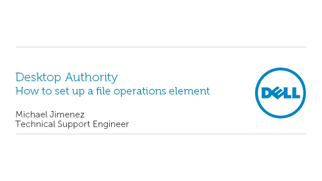 How to set up a file operations element in Desktop Authority