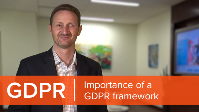Importance of a GDPR framework