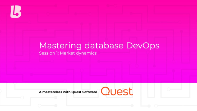 Mastering Database DevOps: Session 1 – Market Dynamics