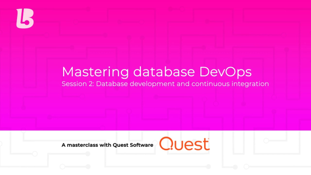 Mastering Database DevOps: Session 2 – Database Development and Continuous Integration