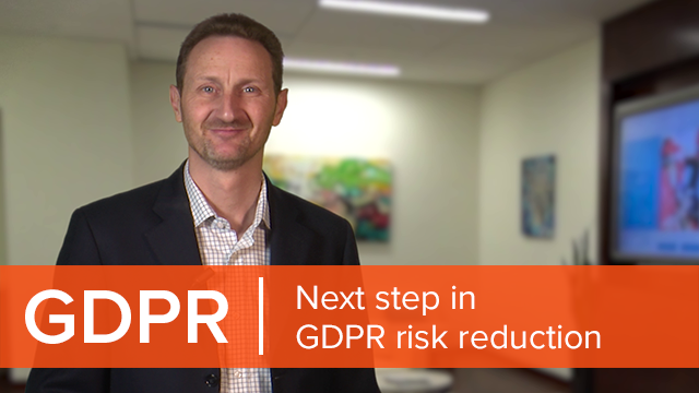 Next step in GDPR risk reduction