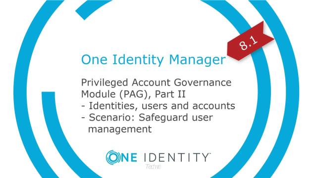 One Identity Manager | Privileged Account Governance #3 | Safeguard User Management