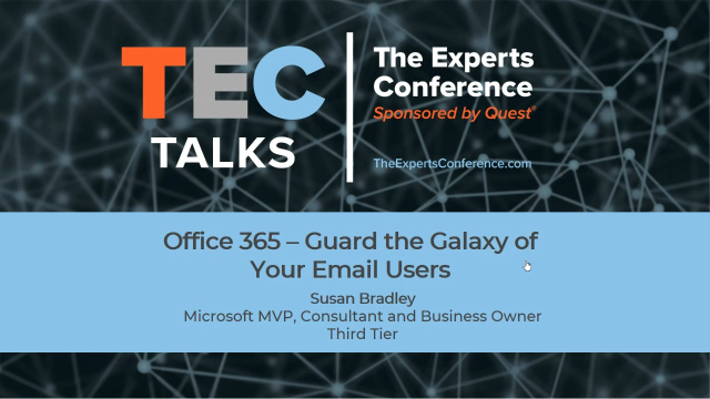 TEC Talk: Office 365 - Guard the Galaxy of your Email Users