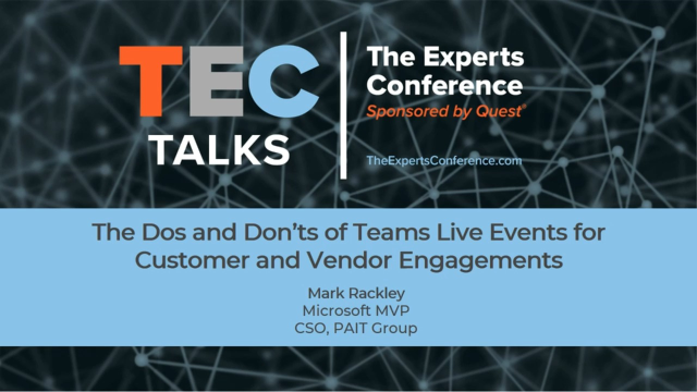 TEC Talk: The Dos and Don'ts of Teams Live Events for Customer and Vendor Engagement