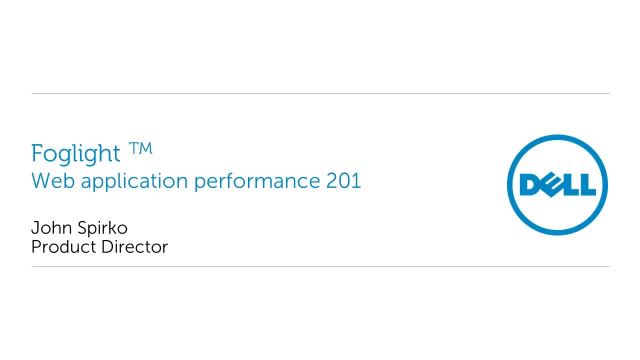 Web application performance 201 with Foglight