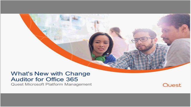 What's New with Office 365 Auditing and Change Auditor